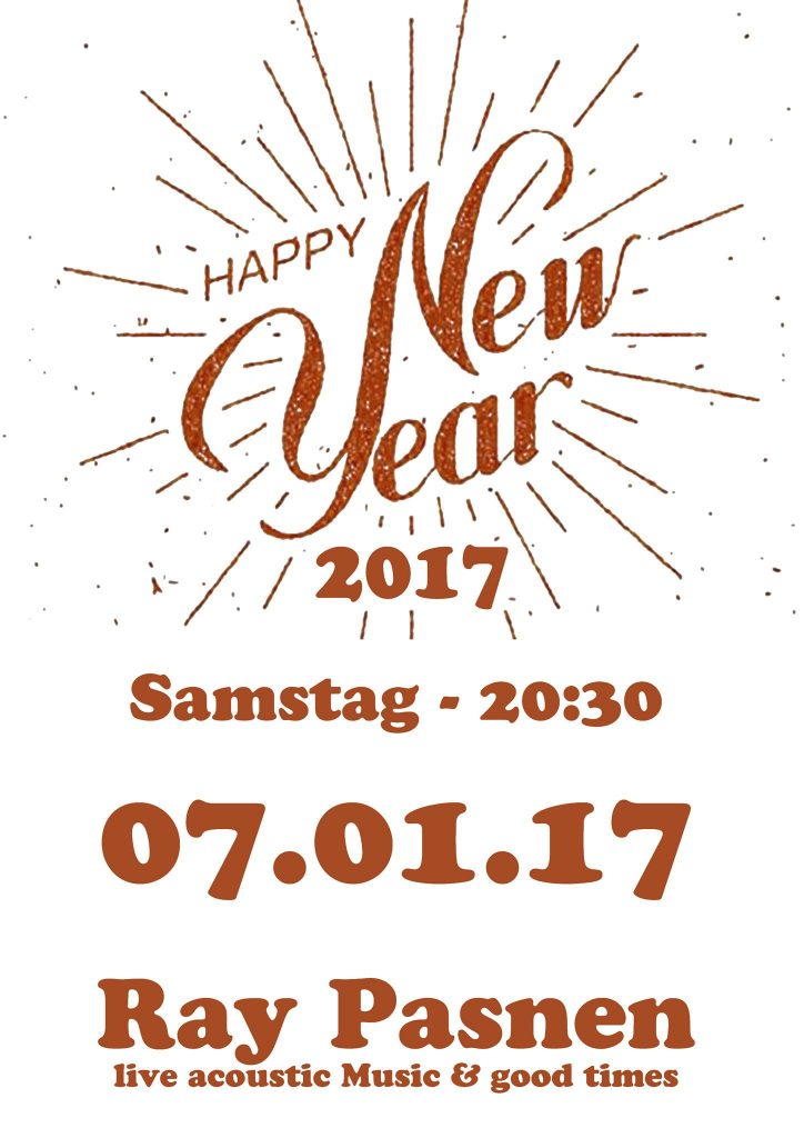 Livemusik im ANNO with Ray Pasnen - Happy New Year PARTY!  07.01.17 - 20:30!